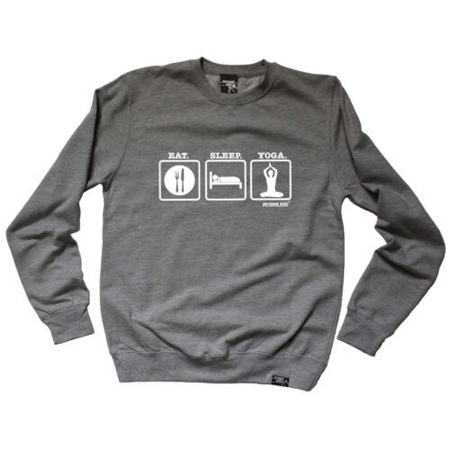Eat Sleep Yoga Running Sweatshirt Funny Novelty Jumper Top