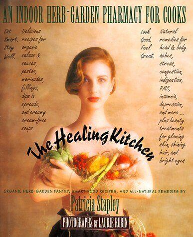The Healing Kitchen: An Indoor Herb-Garden Pharmac 1