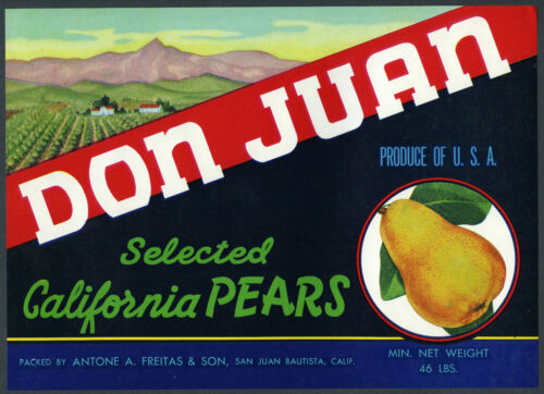 DON JUAN~ORIGINAL 1940s SAN JUAN BAUTISTA CALIFORNIA OLD PEAR FRUIT CRATE LABEL
