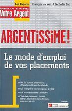 FRANCOIS DE WITT & NATHALIE COT - ARGENTISSIME / MODE D'EMPLOI DE VOS PLACEMENTS