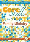Core Skills for Family Ministry: Developing Key Skills for Church-Based Family Ministry by BRF (The Bible Reading Fellowship) (Paperback, 2015)