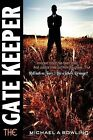 The Gatekeeper by Michael A Bowling (Paperback / softback, 2012)