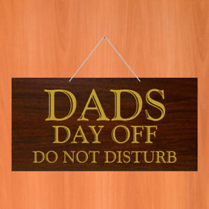 Dads day off do not disturb hanging sign Fathers day gift man cave bar fun 9696