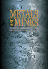 Metals and Mines: Studies in Archaeometallurgy by Archetype Publications Ltd (Paperback, 2007)