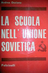 ANDREA-DAZIANO-LA-SCUOLA-NELL-039-UNIONE-SOVIETICA-STORIA-E-ORIENTAMENTI-FELTRINELLI