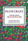 Plum Crazy: A Book About Beach Plums by Elizabeth Post Mirel (Paperback, 1986)