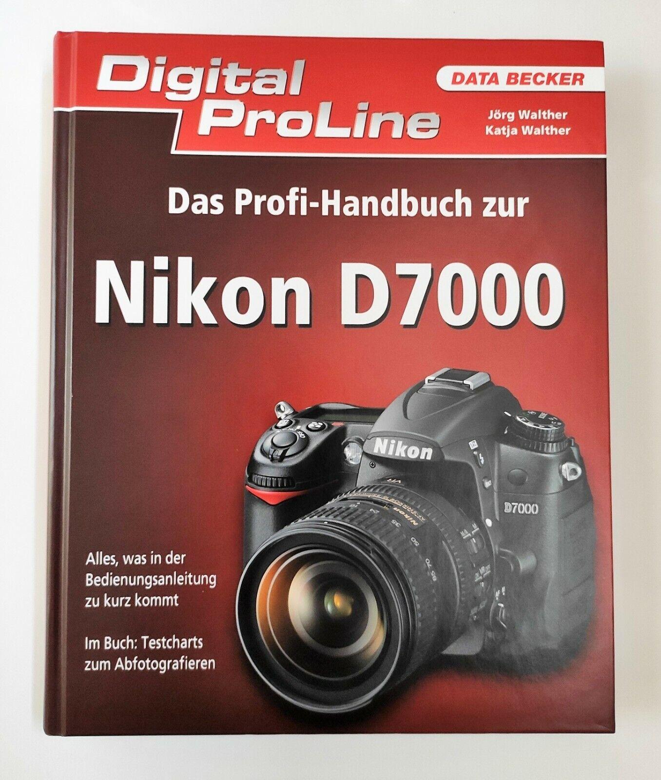 Digital ProLine: Das Profihandbuch zur Nikon D7000 9783815835289 - Jörg und Katja Walther
