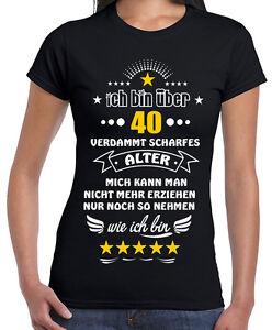 Fun Shirt Ich Bin Uber 40 Humor Lustig Damen Spruche Geburtstag