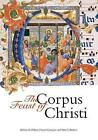 The Feast of Corpus Christi by Vincent Corrigan, Barbara R. Walters, Peter T. Ricketts (Paperback, 2014)