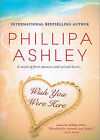 Wish You Were Here by Phillipa Ashley (Paperback / softback, 2011)