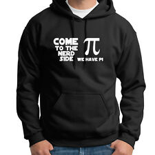 Come To The Nerd Side We Have Pi T-shirt Funny Geek Hoodie Sweatshirt
