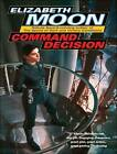 Command Decision by Elizabeth Moon (CD-Audio, 2008)