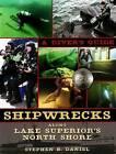 Shipwrecks Along Lake Superior's North Shore: A Diver's Guide by Stephen B. Daniel (Paperback, 2008)