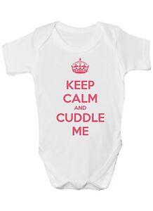 cb8b9b912 Keep Calm and Cuddle Me Funny Baby Vest Sleep Suit Babygrow