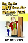 Dad You Are Not Going out Wearing That 9780595400027 by Tim Herrera Book