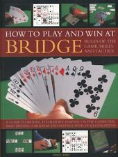 How to Play and Win at Bridge : Rules of the Game, Skills and Tactics by...