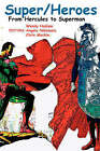 Super/Heroes: From Hercules to Superman by New Academia Publishing, LLC (Paperback, 2007)