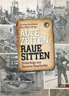 Alte Zeiten, raue Sitten (2014, Gebundene Ausgabe)