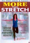 More Than Stretch - Senior Fitness for Good Health 0709629070028 DVD Region 1