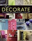 Home Decorating: Let's Decorate! : Professional Secrets for Making Your House a Home by Laurence Llewelyn-Bowen (2010, Paperback)