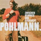 Pohlmann -zwischen Heimweh Und Fernsucht-cd Virgin