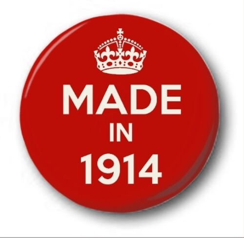 Novelty Cute 105th Birthday 25mm Button Badge MADE IN 1914-1 inch