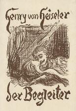Kubin. - Heiseler, Henry v. Der Begleiter. Erzählung. Dessau, Rauch. EA 1941