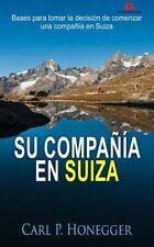 Su Compañía en Suiza : Bases para Tomar la Decisión de Comenzar una Compañía...