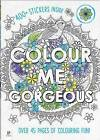 Colour Me Gorgeous by Hinkler Books (Book, 2015)