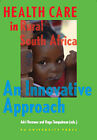Health Care in Rural South Africa: An Innovative Approach by VU University Press (Paperback, 2006)