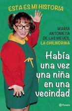 Había una vez una niña en una vecindad (Spanish Edition), de las Nieves, María A