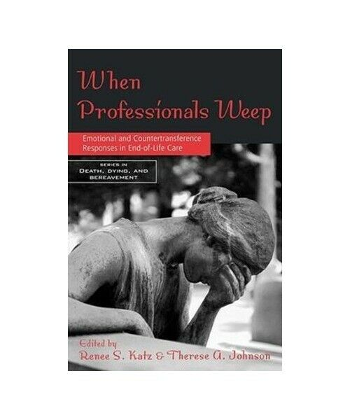 "Katz S. Katz ""When Professionals Weep: Emotional and Countertransference Respons"