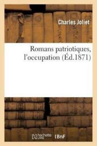 Romans patriotiques, l'occupation - Charles Joliet