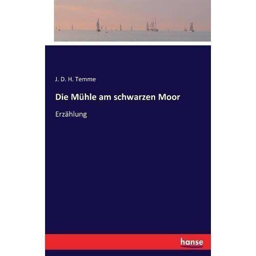 Die Muhle Am Schwarzen Moor by J D H Temme (Paperback / softback, 2016)