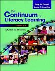 The Continuum of Literacy Learning, Grades K-2 : A Guide to Teaching by Irene C. Fountas and Gay Su Pinnell (2007, Paperback)