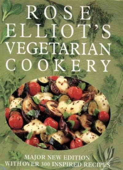 Vegetarian Cookery By  Rose Elliot