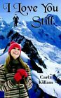 I Love You Still by Carla Killam 9781420863178 Paperback 2005