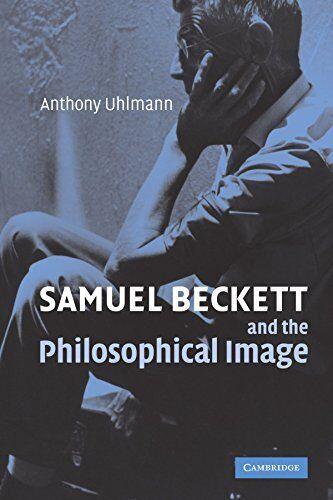 (Good)-Samuel Beckett and the Philosophical Image (Paperback)-Uhlmann, Anthony-0