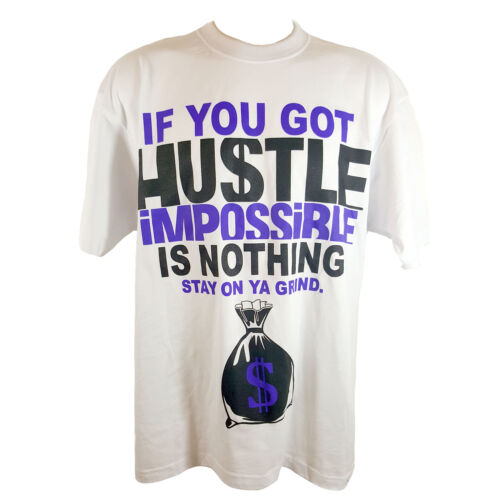 IF YOU GOT HUSTLE IMPOSSIBLE IS NOTHING STAY ON YA GRIND T-Shirt
