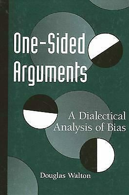 One-Sided Arguments : A Dialectical Analysis of Bias by Walton, Douglas