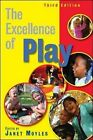 The Excellence of Play by Janet Moyles (Paperback, 2010)