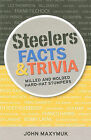 Steelers Facts and Trivia: Milled and Molded Hard-Hat Stumpers by John Maxymuk (Paperback / softback, 2009)