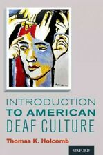 Professional Perspectives on Deafness Evidence and Applications: Introduction to American Deaf Culture by Thomas K. Holcomb (2012, Paperback)