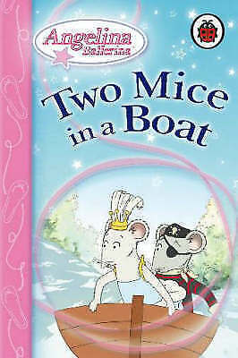 """""""AS NEW"""" Two Mice in a Boat (Angelina Ballerina), Ladybird Books Staff (editor),"""