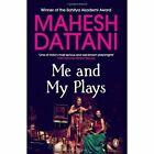 Me and My Plays by Mahesh Dattani (Paperback, 2014)