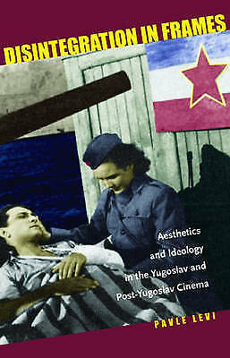 Very Good, Disintegration in Frames: Aesthetics and Ideology in the Yugoslav and