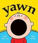 Yawn by Sally Symes (Board book, 2012)