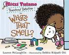 Mitzi Tulane, Preschool Detective in What's That Smell? by Lauren McLaughlin (Hardback, 2016)