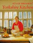Susan Brookes' Yorkshire Kitchen by Susan Brookes (Hardback, 1996)