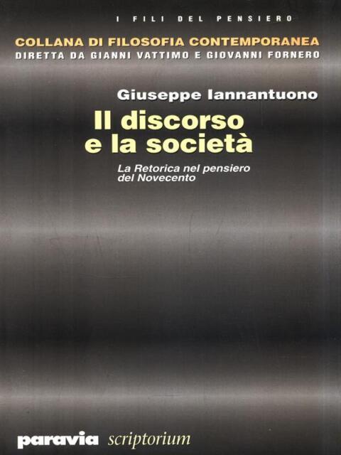 DISCORSO E LA SOCIETA'  IANNANTUONO GIUSEPPE  PARAVIA 2005 I FILI DEL PENSIERO